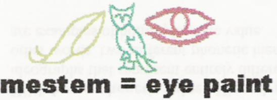 Example of a hieroglyph being represented as a word with a phonetic compliment:  'mestem,' meaning 'eye paint.'